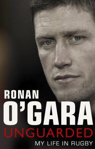 Ronan O'Gara: Unguarded By Ronan O'Gara