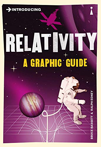 Introducing Relativity: A Graphic Guide By Bruce Bassett
