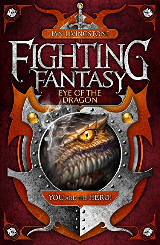Eye of the Dragon (Fighting Fantasy) By Ian Livingstone