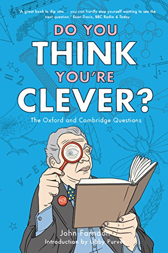 Do You Think You're Clever?: The Oxford and Cambridge Questions by John Farndon