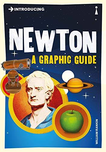 Introducing Newton: A Graphic Guide By William Rankin