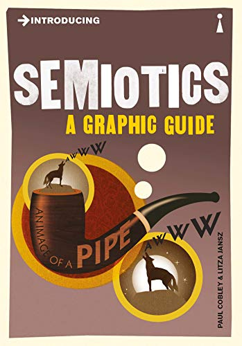 Introducing Semiotics: A Graphic Guide by Paul Cobley