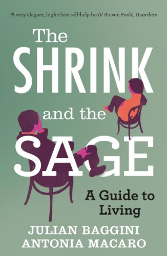The Shrink and the Sage: A Guide to Living by Julian Baggini