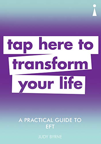 A Practical Guide to EFT By Judy Byrne