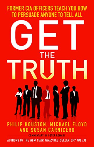 Get the Truth: Former CIA Officers Teach You H... by Carnicero, Susan 1848316674