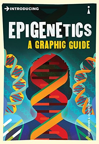 Introducing Epigenetics: A Graphic Guide By Cath Ennis