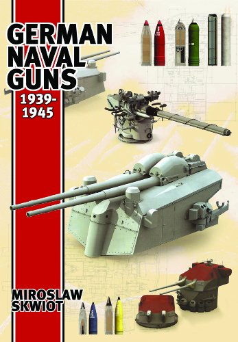 German Naval Guns 1939-1945 By Miroslaw Skwiot