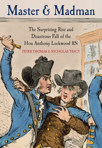 Master and Madman: The Surprising Rise and Disastrous Fall of the Hon. Anthony Lockwood RN By Peter Thomas