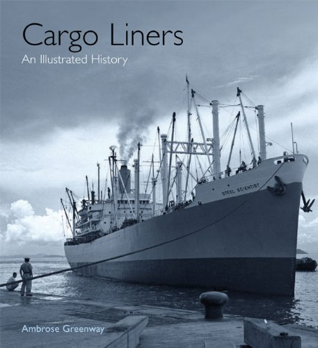 Cargo Liners: An Illustrated History By Ambrose Greenway