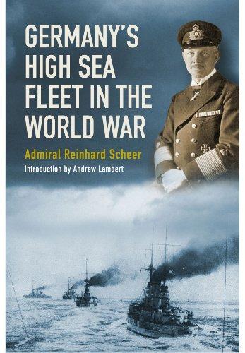 Germany's High Sea Fleet in the World War By Reinhard Scheer