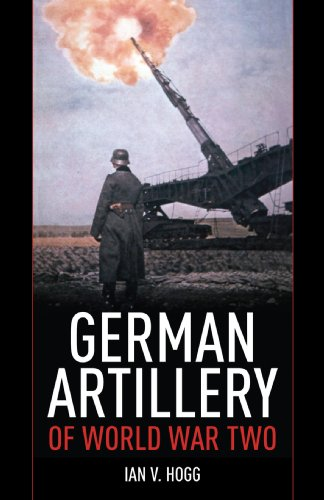 German Artillery of World War Two By Ian V. Hogg