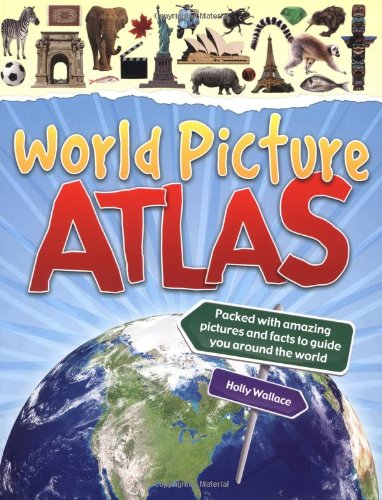 World Picture Atlas By Holly Wallace