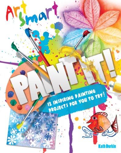 Art Smart: Paint it! By Kath Durkin