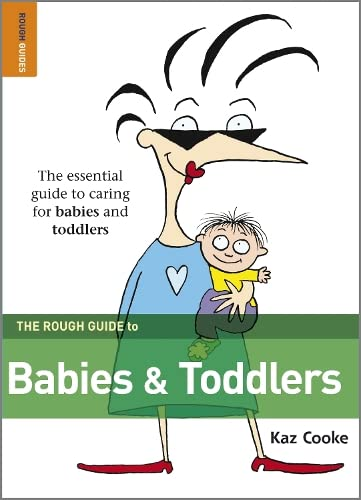 The Rough Guide to Babies & Toddlers By Kaz Cooke