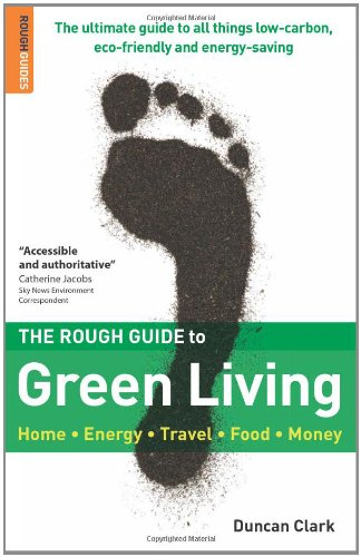 The Rough Guide to Green Living By Duncan Clark