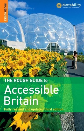 The Rough Guide to Accessible Britain By Rough Guides