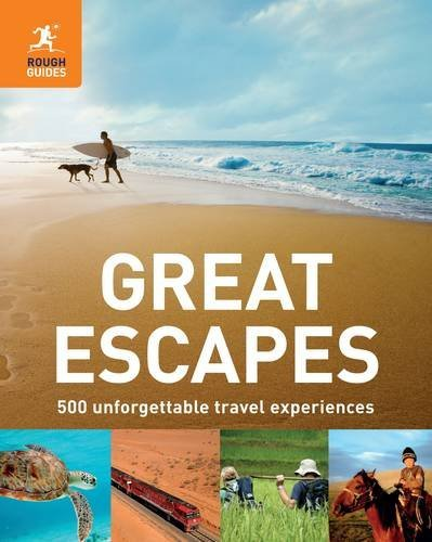 Great Escapes: 500 Unforgettable Travel Experiences by