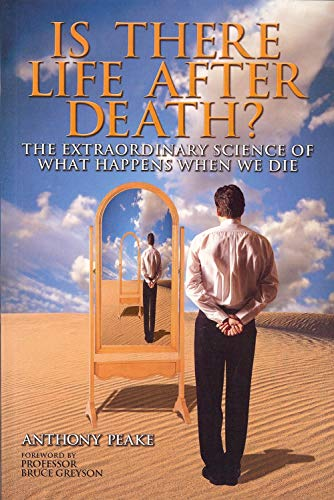 Is There Life After Death? By Anthony Peake