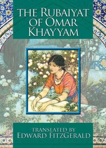The Rubaiyat of Omar Khayyam by Omar Khayyam