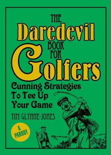 The Daredevil Book for Golfers By Nick Griffiths