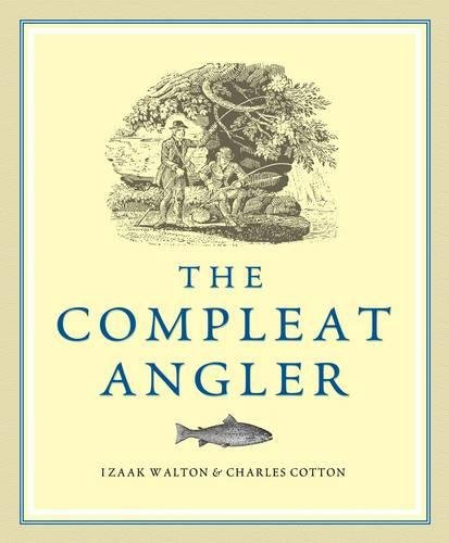 Compleat Angler By Izaak Walton