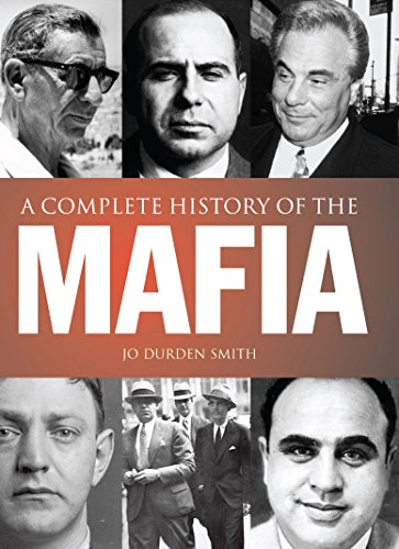 Complete History of the Mafia By Jo Durden Smith