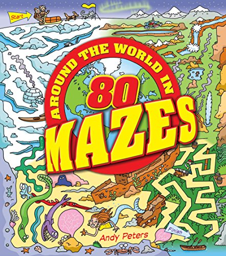 Around the World in 80 Mazes By Andy Peters