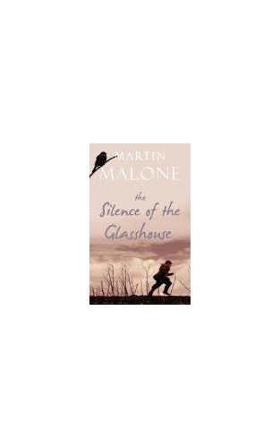 The Silence of the Glasshouse By Martin Malone