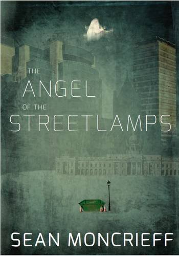 The Angel of the Streetlamps By Sean Moncrieff