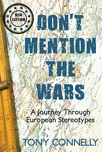 Don't Mention the Wars By Tony Connelly