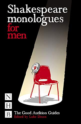 Shakespeare Monologues for Men By Luke Dixon