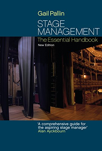 Stage Management: The Essential Handbook by Gail Pallin