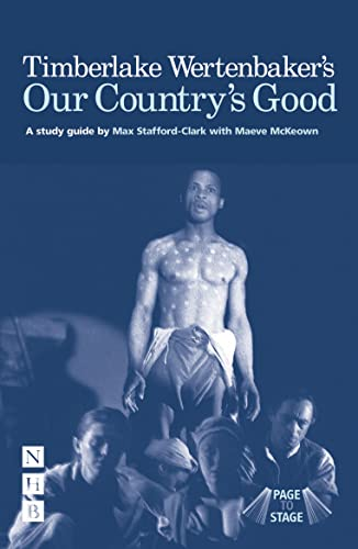 Our Country's Good - Page to Stage: A Study-guide By Max Stafford-Clark