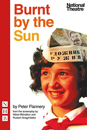 Burnt by the Sun by Peter Flannery