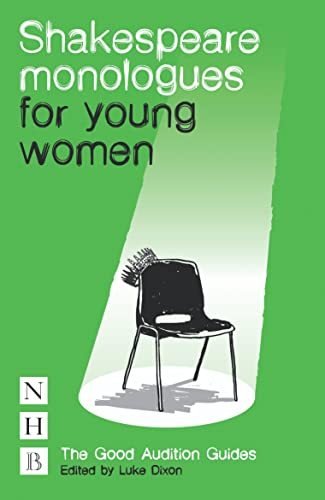 Shakespeare Monologues for Young Women (NHB Good Audition Guides) (The Good Audition Guides) By Luke Dixon