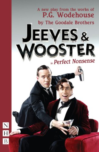 Jeeves & Wooster in 'Perfect Nonsense' By the Goodale Brothers