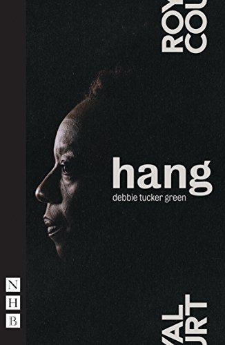 hang By Debbie Tucker Green