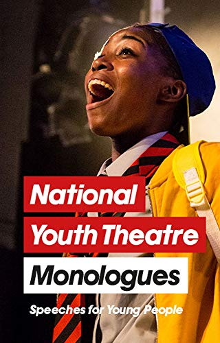 National Youth Theatre Monologues: 75 Speeches for Auditions By Michael Bryher