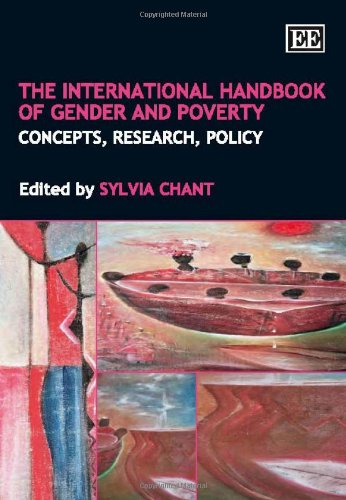 The International Handbook of Gender and Poverty: Concepts, Research, Policy By Edited by Sylvia Chant