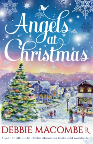 Angels at Christmas: Those Christmas Angels/Where Angels Go By Debbie Macomber