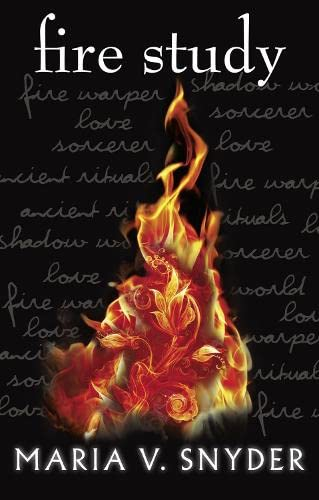 Fire Study (The Chronicles of Ixia) By Maria V. Snyder