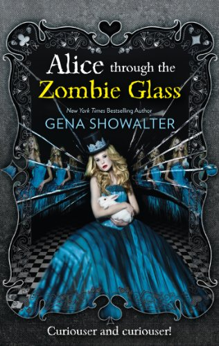 Alice Through the Zombie Glass by Gena Showalter