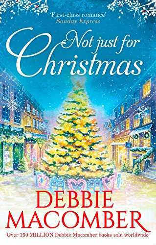 Not Just for Christmas By Debbie Macomber