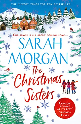 The Christmas Sisters: The Sunday Times top ten feel-good and romantic bestseller! By Sarah Morgan