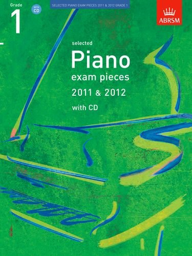 Selected Piano Exam Pieces 2011 & 2012, Grade 1, with CD by