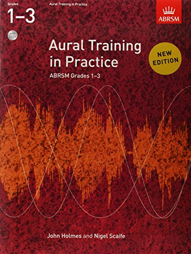 Aural Training in Practice, ABRSM Grades 1-3, with 2 CDs By John Holmes