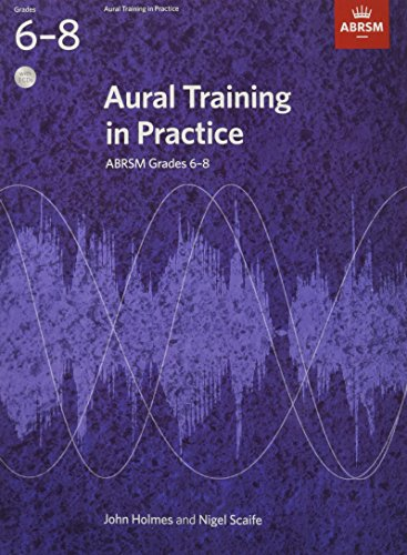 Aural Training in Practice, ABRSM Grades 6-8, with 3 CDs By John Holmes