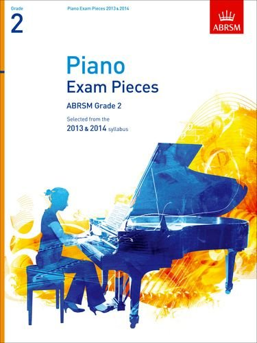 Piano Exam Pieces 2013 & 2014, ABRSM Grade 2: Selected from the 2013 & 2014 Syllabus by Richard Jones