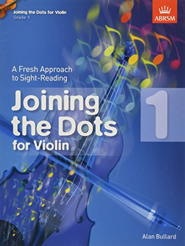 Joining the Dots for Violin, Grade 1 By Alan Bullard