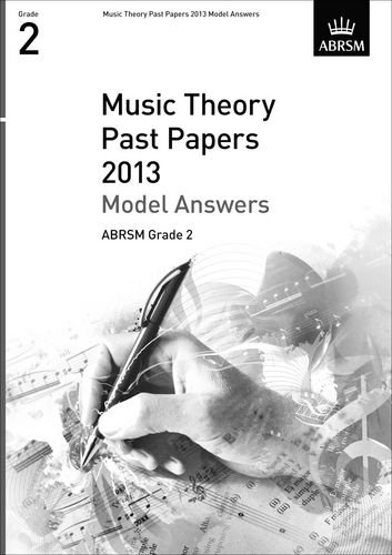Music Theory Past Papers 2013 Model Answers, ABRSM Grade 2 By Abrsm